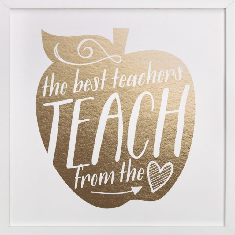 Teach from the Heart Foil-Pressed Art Print